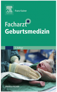Facharzt Geburtsmedizin von Franz Kainer   ISBN 978-3-437-59311-6